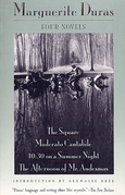 Four Novels: The Square, Moderato Cantabile, 10:30 on a Summer Night, The Afternoon of Mr. Andesmas