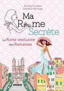 Ma Rome Secrète