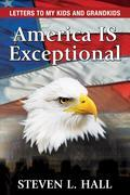 America IS Exceptional: Letters to my Kids and Grandkids