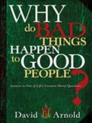 Why Do Bad Things Happen To Good People: Answers to One of Life's Greatest Moral Questions