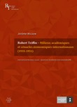 Robert Triffin – Milieux académiques et cénacles économiques internationaux (1935-1951)
