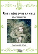 Une sirène dans la ville (et autres contes)
