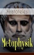 Metaphysik (Vollständige deutsche Ausgabe: Band 1&2)