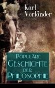 Populäre Geschichte der Philosophie (Vollständige Ausgabe)