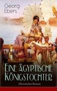 Eine ägyptische Königstochter (Historischer Roman) - Vollständige Ausgabe: Band 1&2