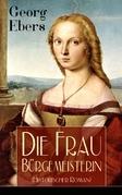 Die Frau Bürgemeisterin (Historischer Roman) - Vollständige Ausgabe