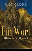 Ein Wort (Historischer Roman) - Vollständige Ausgabe