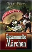 Gesammelte Märchen (Vollständige Ausgabe)