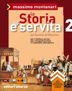 La Storia è servita. vol. 2. Dal Seicento all'Ottocento