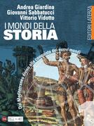 I mondi della Storia. vol. 1. DalMediterraneo diviso allaconquistadei nuovi mondi