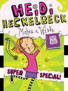 Heidi Heckelbeck Makes a Wish: Super Special!