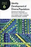 Identity Development of Diverse Populations: Implications for Teaching and Administration in Higher Education: ASHE-ERIC Higher Education Report