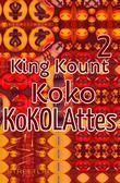 King Kount Koko Kokolattes. Part 2.