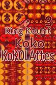 King Kount Koko Kokolattes. Part 3.