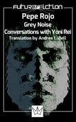 Grey Noise - Conversations with Yoni Rei