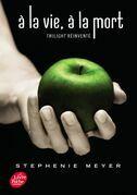Twilight  dixième anniversaire  / À la vie, à la mort