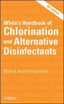 White's Handbook of Chlorination and Alternative Disinfectants