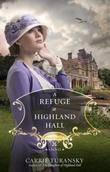 A Refuge at Highland Hall: A Novel