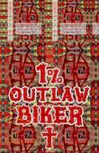 1% Outlaw Biker. 99% Of The Time You Are Going To Die.