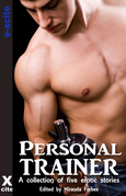 Personal Trainer: A collection of five erotic stories