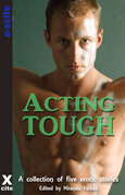 Acting Tough: A collection of five erotic stories