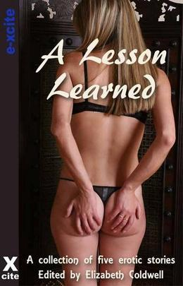 A Lesson Learned: A collection of five erotic stories