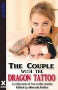 The Couple with the Dragon Tattoo: A collection of five erotic stories