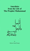 Anecdotes from the Life of The Prophet Muhammad