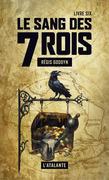 Le sang des 7 Rois - Livre six