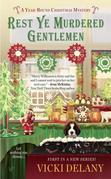 Rest Ye Murdered Gentlemen: A Year-Round Christmas Mystery