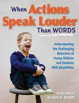 When Actions Speak Louder Than Words: Understanding the Challenging Behaviors of Young Children and Students With Disabilities