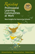 Revisiting Professional Learning Communities at Work™: New Insights for Improving Schools