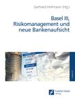 Basel III, Risikomanagement und neue Bankenaufsicht