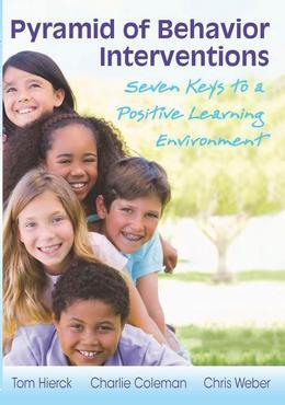 Pyramid of Behavior Interventions: Seven Keys  to a Positive Learning Environment