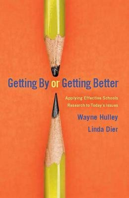 Getting By or Getting Better: Applying Effective Schools Research to Today's Issues