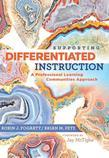 Supporting Differentiated Instruction: A Professional Learning Communities Approach