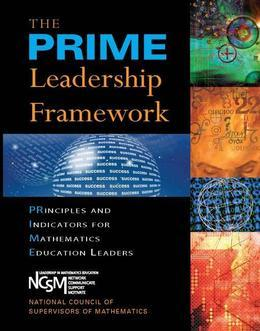PRIME Leadership Framework, The: Principles and Indicators for Mathematics Education Leaders