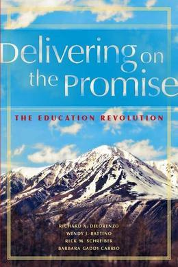 Delivering on the Promise: The Education Revolution