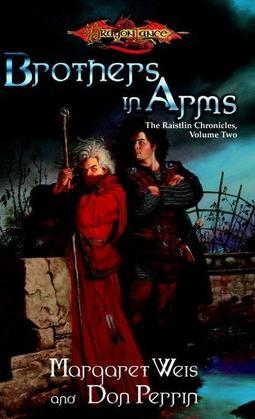 Brothers in Arms: The Raistlin Chronicles, Volume Two
