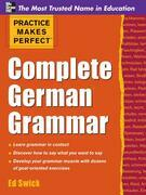Practice Makes Perfect Complete German Grammar