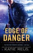 Edge of Danger: A Deadly Ops Novel