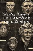 Le Fantôme de l'Opéra (Annoté Et Illustré)