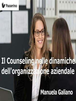 Il Counseling nelle dinamiche dell'organizzazione aziendale