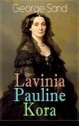 Lavinia - Pauline - Kora (Vollständige deutsche Ausgabe)