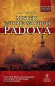 Misteri e storie insolite di Padova