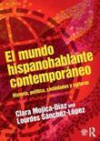 El mundo hispanohablante contemporáneo: Historia, política, sociedades y culturas