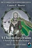 A Charm for Draius: A Novel of the Broken Kaskea