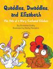 Quaddles, Dwaddles, and Elizabeth: The Tale of a Very Confused Chicken