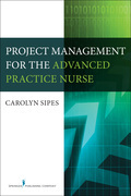 Project Management for the Advanced Practice Nurse