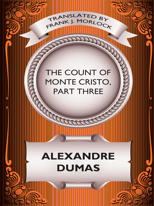 The Count of Monte Cristo, Part Three